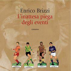 L'inattesa piega degli eventi di Enrico Brizzi
