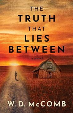 Buy The Truth That Lies Between by W. McComb and Read this Book on Kobo's Free Apps. Discover Kobo's Vast Collection of Ebooks and Audiobooks Today - Over 4 Million Titles! Crime Fiction, Fiction Novels, Losing Everything, Yearning, Coming Of Age, Short Stories, This Book, Best Friends, Ebooks