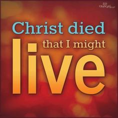 "Romans 5:8, ""But God commendeth his love toward us, in that, while we were yet sinners, Christ died for us. ... and the life: he that believeth in me, though he were dead, yet shall he live."