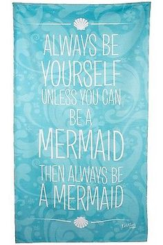 "Beach Towels by Fin Fun Mermaid - ""Be Yourself, Unless You Can Be A Mermaid"