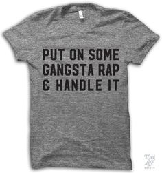 Put on some gangsta rap and handle it!