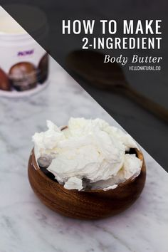 How to Make Body Butter with 2 Ingredients   HelloNatural.co