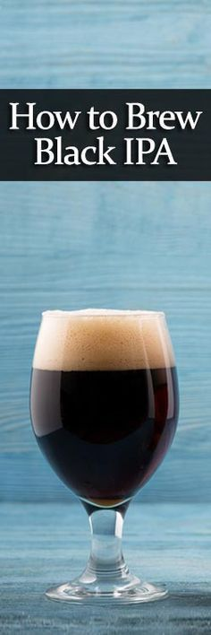 Described as a dark, roasty version of an American IPA, the Black IPA style is somewhat new and here to stay. Here's our tips to brewing your own black IPA. Brewing Recipes, Homebrew Recipes, Beer Recipes, Wine And Liquor, Wine And Beer, Ipa Recipe, Black Ipa, American Ipa, Beer Hops