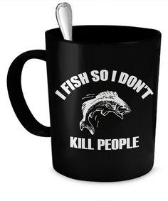 I Fish So I Don't Kill People Mug  #gift#angling #fishing $14.95