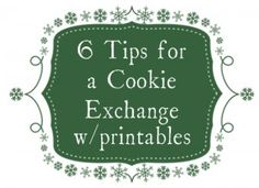 Cookie Exchange tips and printables