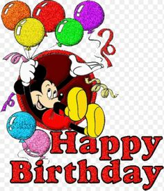 Image detail for -Happy Birthday Image with Mickey Mouse - Alot of Animated Baloons . Disney Birthday Wishes, Happy Birthday Mickey Mouse, Cute Happy Birthday, Birthday Wishes For Friend, Happy Birthday Pictures, Happy Birthday Messages, Kids Birthday Cards, Happy Birthday Greetings, Dad Birthday