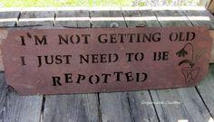 Fun Old Gardener Sign www.organizedclutterqueen.blogspot.com