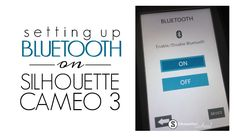 Silhouette CAMEO 3 Bluetooth Set Up Tutorial
