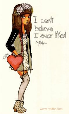 Can't believe I ever liked you
