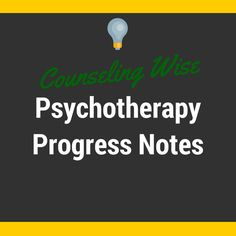 Knowing how to write psychotherapy progress notes in an efficient, HIPPA-compliant manner is a must.