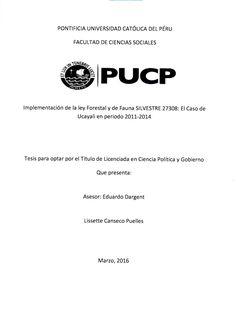Implementación de la ley forestal y de fauna silvestre 27308 : caso de Ucayali en período 2011-2014 / Lissette Canseco Puelles.(2016) /SD 414.P4 C23