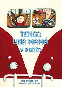 """Apego, Literatura y Materiales respetuosos: """"Tengo una mamá y punto"""""""