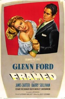 1947-Framed is a 1947 American film noir directed by Richard Wallace and featuring Glenn Ford, Janis Carter, Barry Sullivan and Edgar Buchanan. The B movie is generally praised by critics as an effective crime thriller despite its low budget.