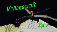 V1llagecraft - Ep 7 It's the End time!!!