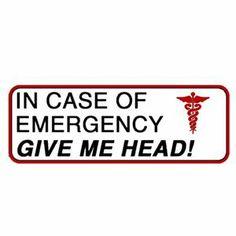 In Case Of Emergency Give Head Sticker