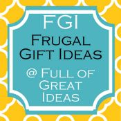 Summary of all the frugal gifts made on Full of Great Ideas blog (over 20 so far)