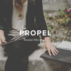 Propel exists to help create an interconnected life in Christ, who affirms and acknowledges every woman's gifts, passions, and leadership potential for the glory of the Kingdom. #PropelWomen  Sign up here to stay connected: http://cc.cta.gs/021
