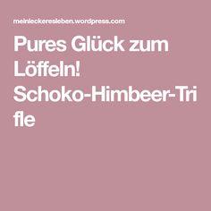 Pures Glück zum Löffeln! Schoko-Himbeer-Trifle