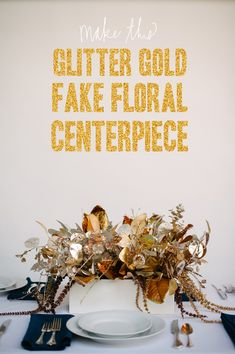 How to make a glitter gold fake floral centerpiece. Styling and Design: Michelle Edgemont in collaboration with A Practical Wedding