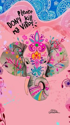 Don't kill my vibe - wallpes Handy Wallpaper, Cool Wallpaper, Wallpaper Quotes, Wallpaper Backgrounds, Iphone Wallpaper, Cartoon Wallpaper, Disney Wallpaper, Elephant Love, Cute Wallpapers