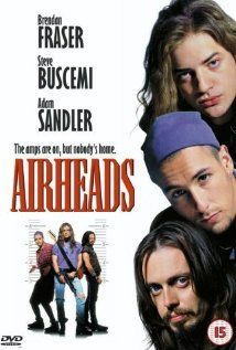 Airheads - great movie from years ago. man, they look so young in this one. I feel old!!!!!