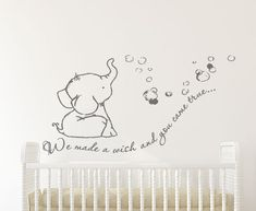 What is it about baby elephants that is just so adorable? We think they are just the cutest!! This lovely decal combines a beautiful baby elephant blowing bubbles with quote 'We made a wish and you came true'. This We made a wish baby elephant wall decal sticker is the perfect wall decal for your little ones nursery.