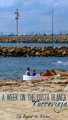 A Week on the Costa Brava ~ Torrevieja, Alicante, Spain ~ Life Beyond the Kitchen:
