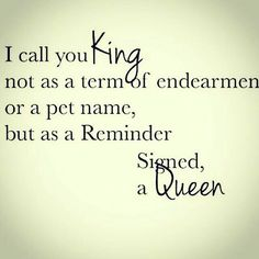 Power couple love quotes king and queen love quotes home improvement grants pa . My King Quotes, Quotes For Him, Great Quotes, Me Quotes, Inspirational Quotes, Gemini Quotes, Woman Quotes, Motivational, Love You