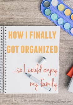 How I Finally Got Organized so I Could Enjoy my Family - How you can streamline three key areas of your family life so you can relax and take joy in your every day! Remember, progress, not perfection!