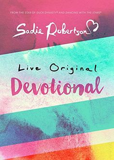 Live Original Devotional by Sadie Robertson http://www.amazon.com/dp/1501126512/ref=cm_sw_r_pi_dp_hVvWwb1836Y9E