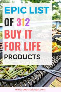 312 buy it for life products. Only buy once and never need to replace it ever again (or damn near close). Buy top quality products from household goods to electronics and clothing. Pay more now and save money in the long term. Awesome products | Best products | Tips on best products | House and home products #buyitforlife #savingmoney #smartmoney #millennialtips #value #clothing #clothes #buyforlife #bestproducts #epiclist
