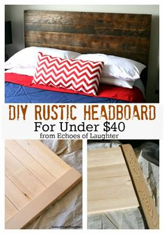 DIY Headboard For Under $40- perfect for any room and paint it to match the decor. It would look amazing in washed white as well!