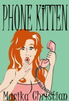 "Phone Kitten by Marika Christian. ""When I first heard of this book I was intrigued; a phone-sex worker turned sleuth? Sounds like the perfect mix ... Marika is an excellent writer and I simply loved Emily ... A fabulous book."" -Trashionista"