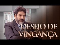 ▶ Mário Sérgio Cortella | Desejo de Vingança - YouTube