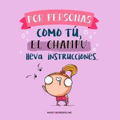 Por personas como tú, el champú lleva instrucciones. #sarcasmo #divertidas #graciosas #humor #funny