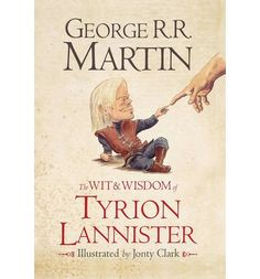 This book showcases the best and most humorous quotes from George R.R. Martin's favourite character Tyrion Lannister, the worldly, jaded, funny, highly intelligent, cynical, womanizing star of the books. A perfect stocking-filler for every fan of the books, and of HBO's award-winning television series.