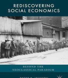 Rediscovering Social Economics: Beyond The Neoclassical Paradigm (Perspectives From Social Economics) PDF