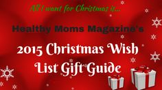 Healthy Moms Magazine - Christmas Gift Guide