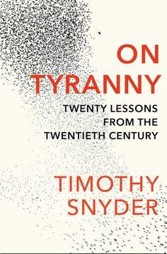 Timothy Snyder: On Tyranny