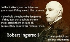 : Robert Ingersoll Quote of the Day