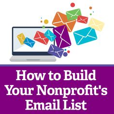 Proven strategies that can help your nonprofit quickly grow your e-mail list.