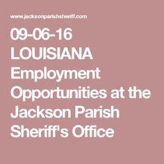 09-06-16 LOUISIANA Employment Opportunities at the Jackson Parish Sheriff's Office