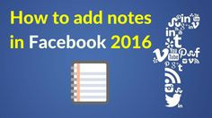How to add notes in facebook 2016