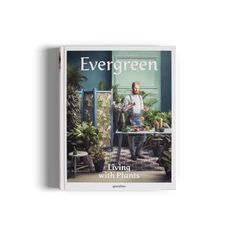 Evergreen Living with Plants Book Cover by Gestalten Evergreen Book, Dark Living Rooms, Backyard Paradise, City Living, The Book, Flora, Projects, Crafts, Instagram