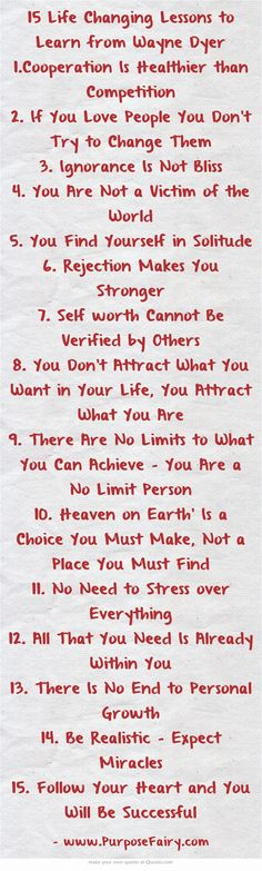 15 Life Changing Lessons to Learn from Wayne Dyer >>> http://www.purposefairy.com/6777/15-life-changing-lessons-to-learn-from-wayne-dyer/