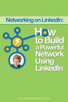 Networking on LinkedIn: How to Build a Powerful Network Using LinkedIn with @stephsammons via @smexaminer