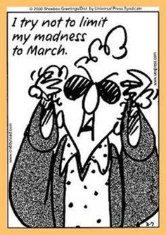Hats off to John Wagner, the creator of the beloved Maxine forwards. Maxine says it like we want to and gets away with it. Here are a few of them, with a link to visit the Hallmark page honoring him. Aunty Acid, March Madness, Make Me Smile, Love Her, Laughter, Funny Pictures, Old Things, Hilarious, Thankful