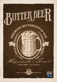 Harry Potter Butterbeer Poster by dontblinktees on DeviantArt