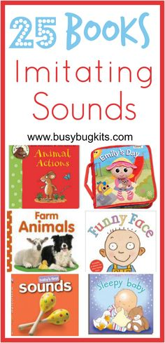 A list of 25 books for late talking toddlers - focussing on imitation of playsounds and animal noises.