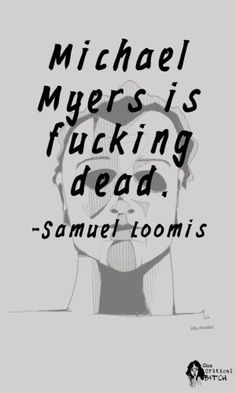 """""""Michael Myers is fucking dead"""" -Sam Loomis   A review of Rob Zombie's Halloween (2007) and Halloween II (2009)   onecriticalbitch.com"""